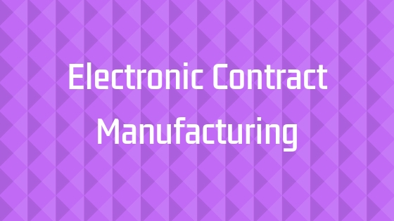 Why Contract Electronics Manufacturing is Good for Your Business